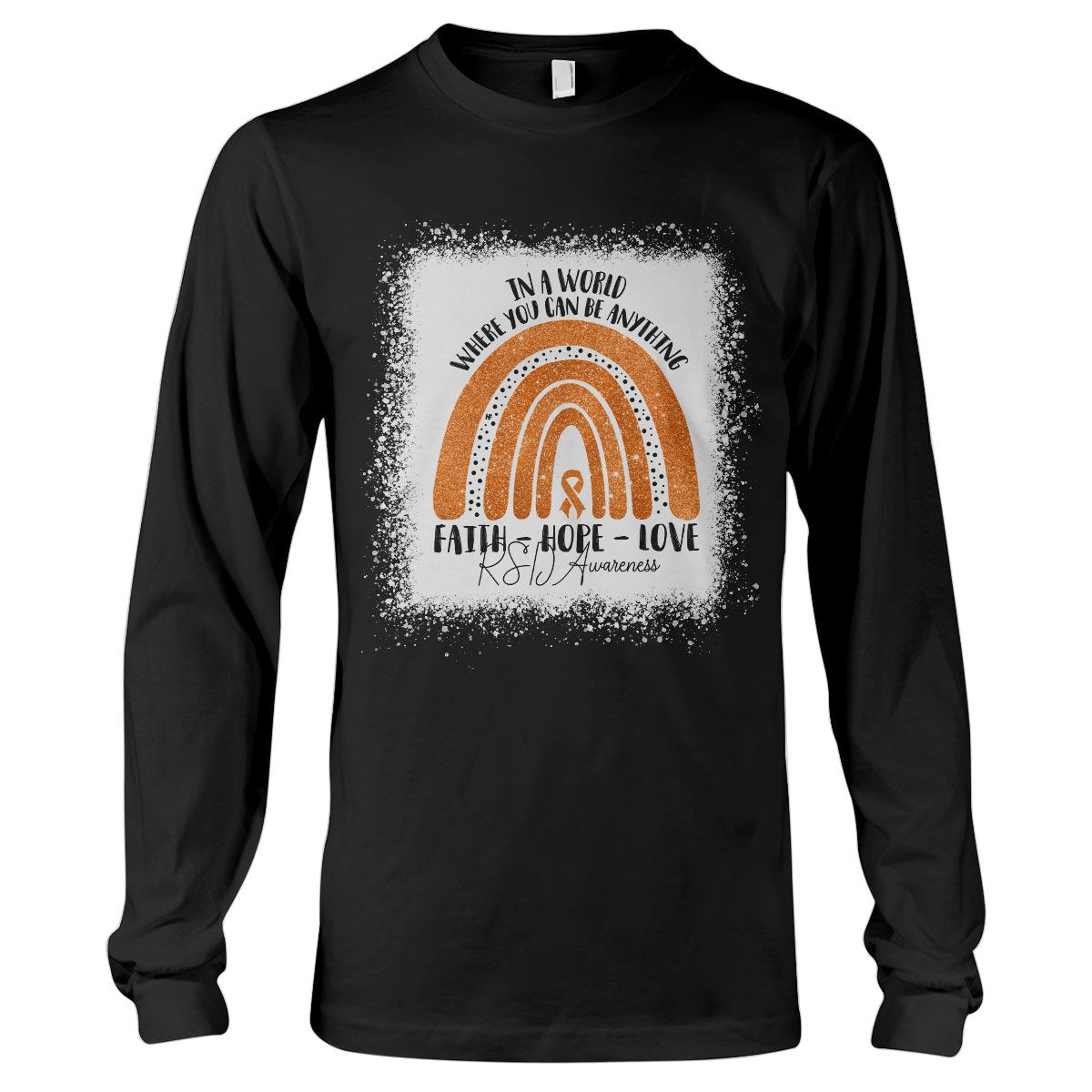 In A World Where You Can Be Anything RSD Awareness Long Sleeve T-Shirt