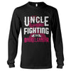 Uncle Of A Badass Fighting With Breast Cancer Long Sleeve T-Shirt