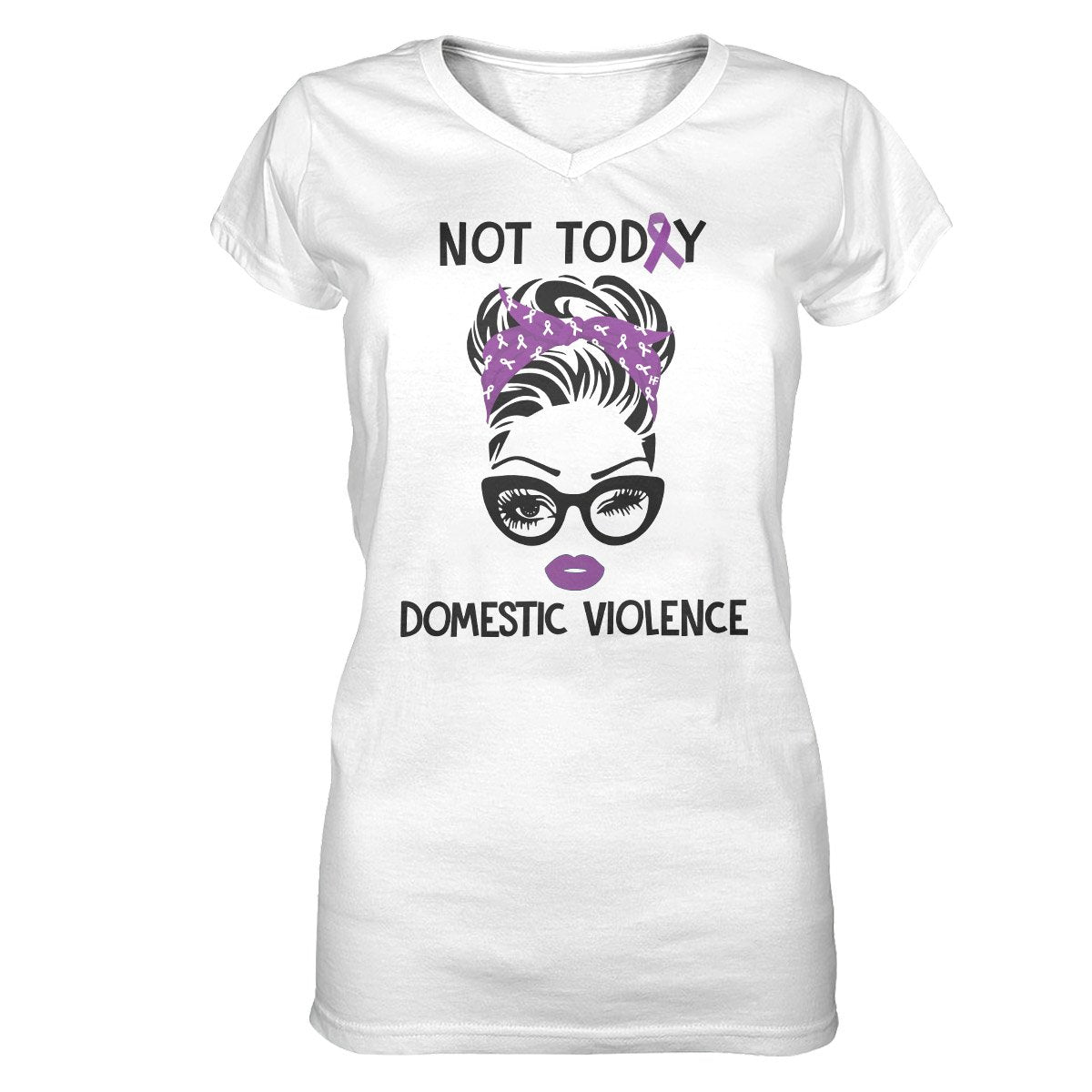 Not Today Domestic Violence Awareness Women V-neck T-shirt