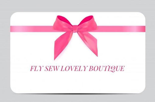 DIGITAL | GIFT CARD - Fly Sew Lovely Boutique