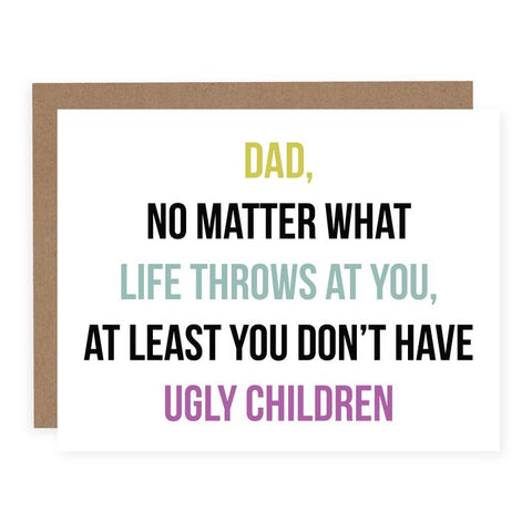 Dad, Ugly Children Card