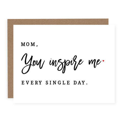 Mom You Inspire Me Card