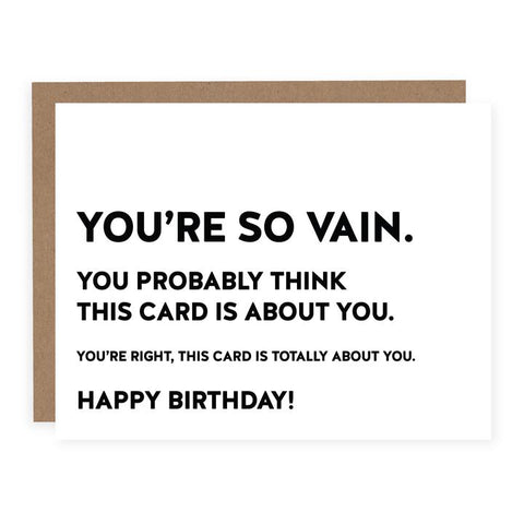 You're So Vain Birthday Card