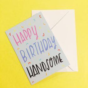 Nicola Rowlands Card - Happy Birthday Handsome from have you met charlie a gift shop with Australian unique handmade gifts in Adelaide South Australia