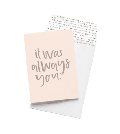 Emma Kate Co Greeting Card - It Was Always You