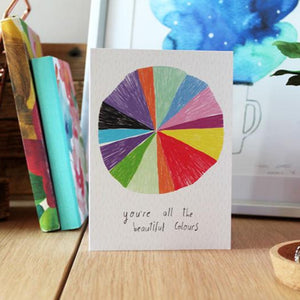 Nicola Rowlands Card - You're all the Beautiful Colours from have you met charlie a gift shop with Australian unique handmade gifts in Adelaide South Australia