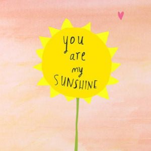Nicola Rowlands Card - You Are My Sunshine
