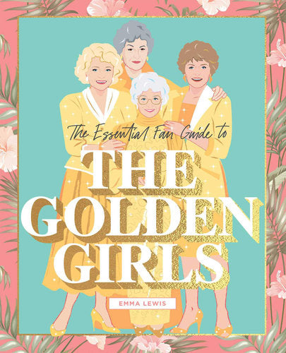 Golden Girls Book - The Essential Fan Guide Golden Girlsfrom have you met charlie a gift shop in Adelaide south Australian with unique handmade gifts