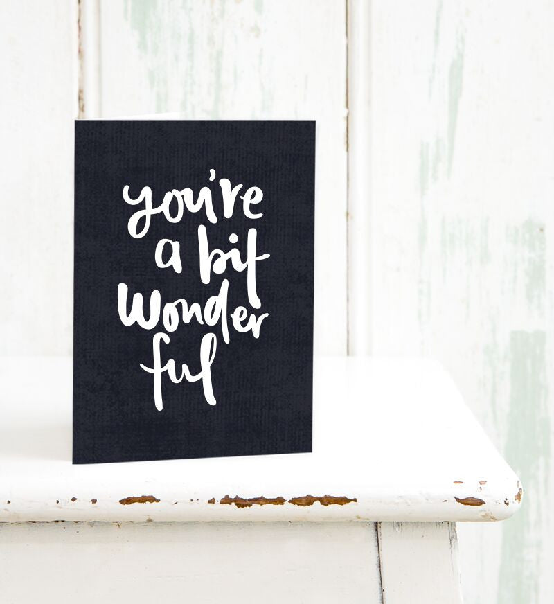 Emma Kate Co Greeting Card - You're A Bit Wonderful