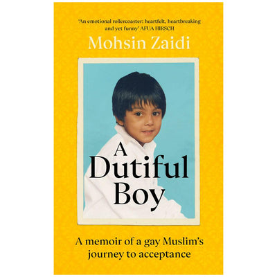 A Dutiful Boy - A Memoir of a Gay Muslim's Journey to Acceptance Book