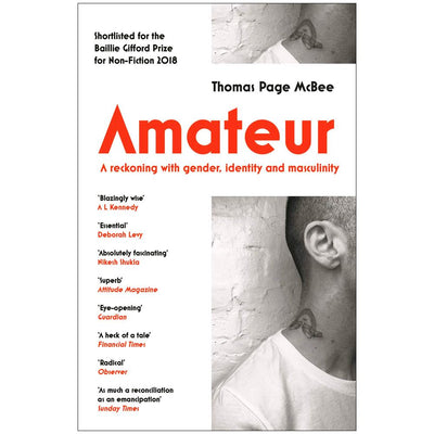 Amateur - A Reckoning With Gender, Identity and Masculinity Book