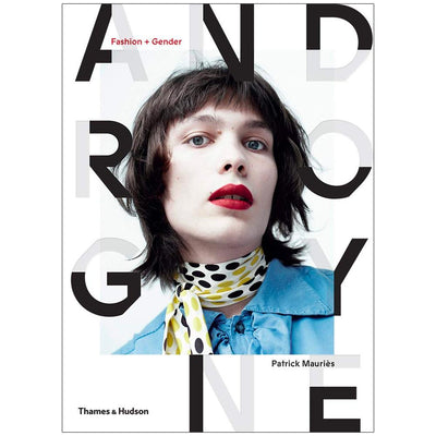 Androgyne - Fashion and Gender Book