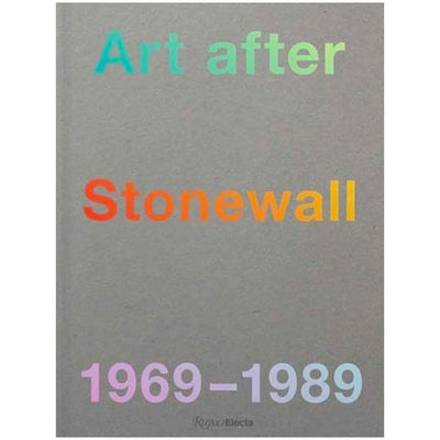 Art After Stonewall - 1969-1989 Book
