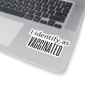 I Identify As Vaccinated (Vinyl Sticker) 4 Sizes