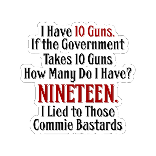 I Have 10 Guns. If the Government Takes 10