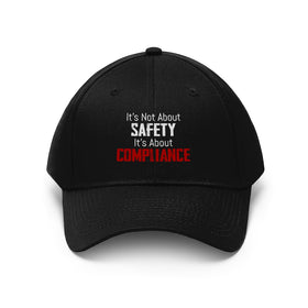 It's Not About Safety, It's About Compliance Unisex Twill Hat