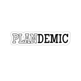 Plandemic (Vinyl Sticker) 4 Sizes