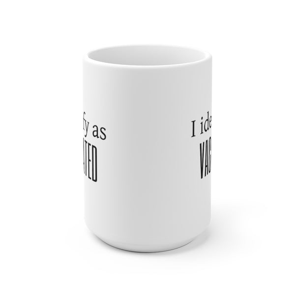 I Identify As Vaccinated (Coffee Mug) 2 Sizes