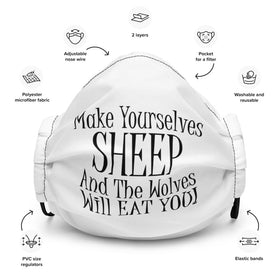 Make Yourselves Sheep and the Wolves Will Eat You! (Adjustable Mask)
