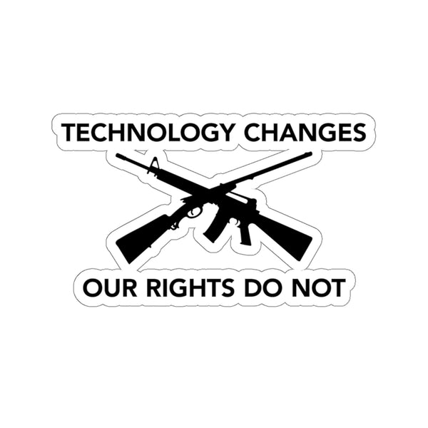 Technology Changes Our Rights Do Not (Vinyl Sticker) 4 Sizes