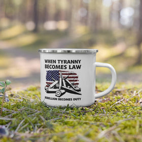 When Tyranny Becomes Law, Rebellion Becomes Duty (Enamel Camper Mug)