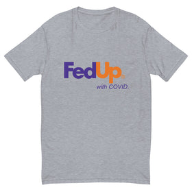 FedUp with Covid (Fitted T-Shirt)