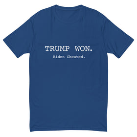 Trump Won. Biden Cheated. (Fitted T-Shirt)