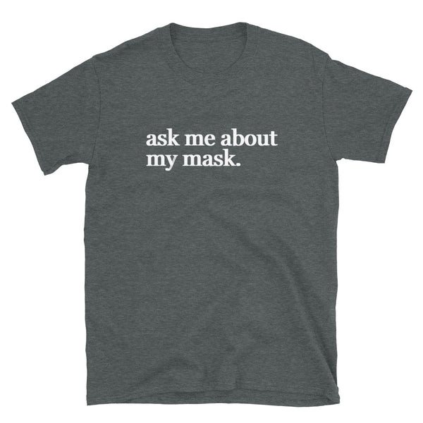 Ask Me About My Mask (Fitted T-Shirt)