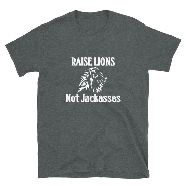 Raise Lions Not Jackassess (Fitted T-Shirt)