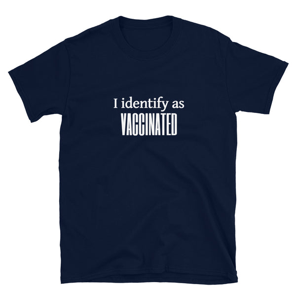 I Identify As Vaccinated (Fitted T-Shirt)