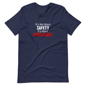 It's Not About SAFETY, It's About COMPLIANCE (Fitted T-Shirt)