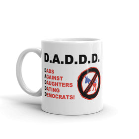 Dads Against Daughters Dating Democrats! (Ceramic Mug)