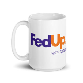 FedUp with Covid (Coffee Mug)
