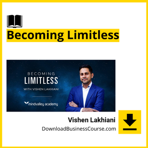 Becoming Limitless - Vishen Lakhiani - MindValley.