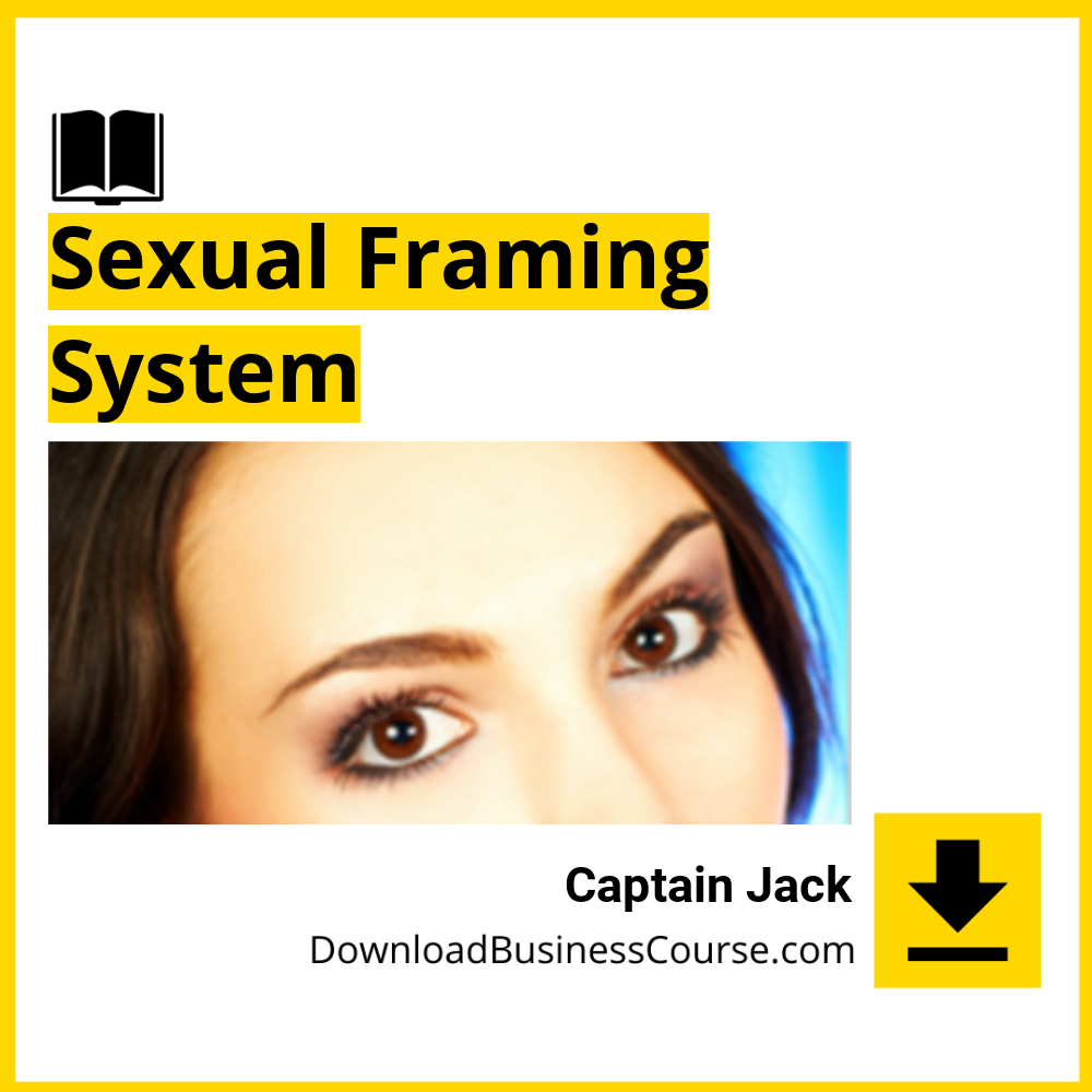 Captain Jack - Sexual Framing System.