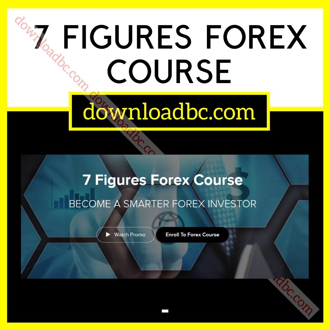 7 Figures Forex Course iDownloadProgram