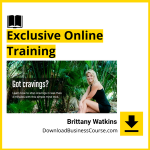 Brittany Watkins - EFT And Weight Loss - Exclusive Online Training.