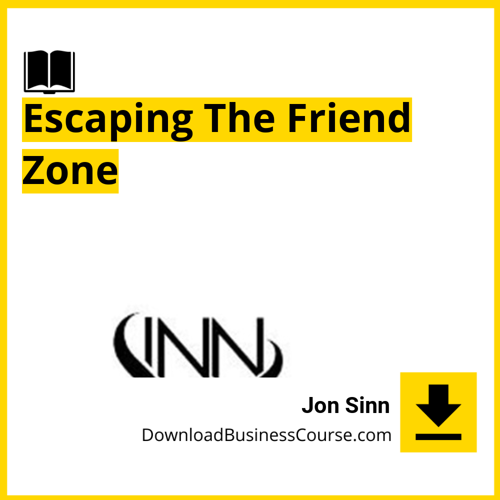 Jon Sinn - Escaping The Friend Zone.