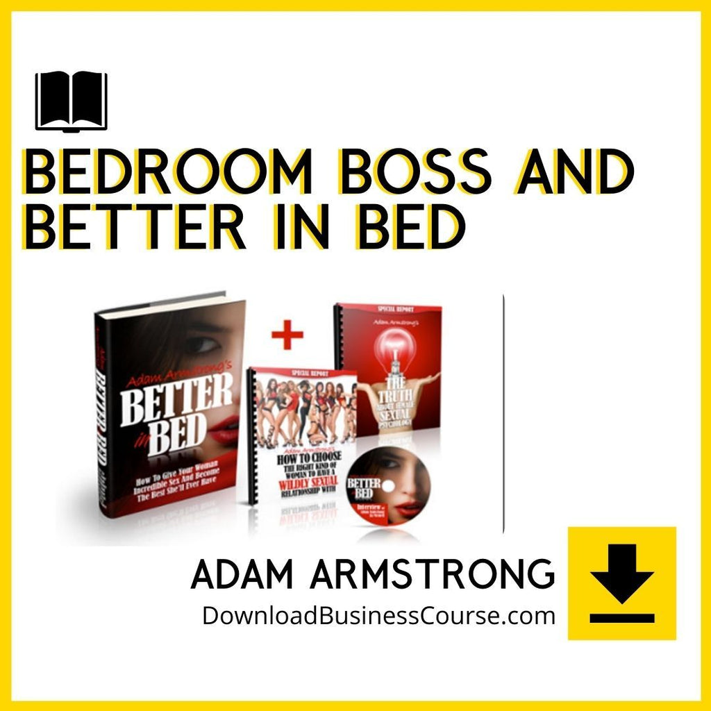 Adam Armstrong – Bedroom Boss and Better in Bed.