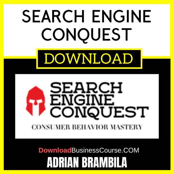 Adrian Brambila Search Engine Conquest FREE DOWNLOAD iDownloadProgram