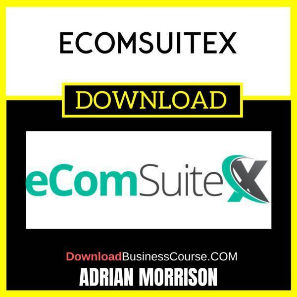 Adrian Morrison Ecomsuitex FREE DOWNLOAD iDownloadProgram