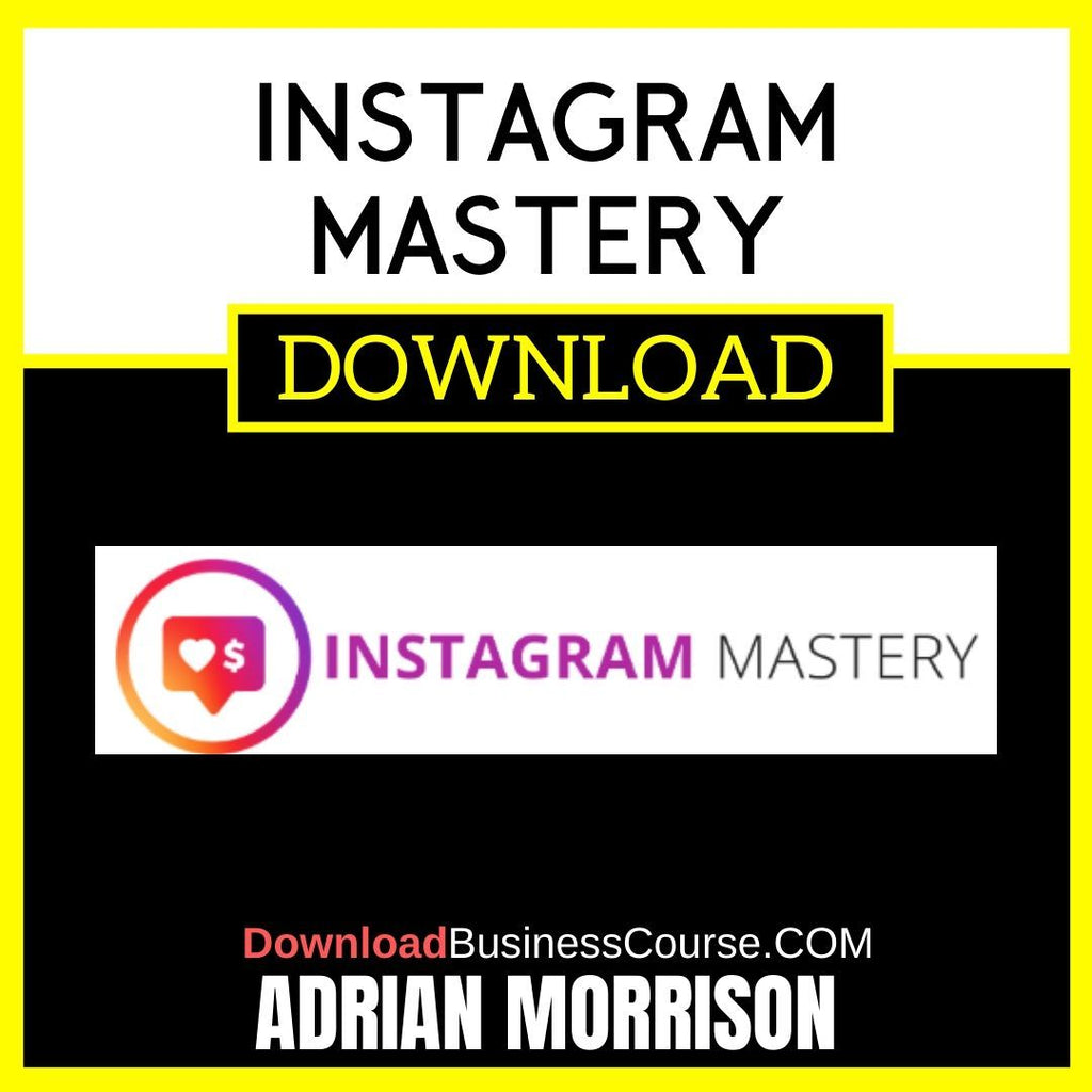 Adrian Morrison Instagram Mastery FREE DOWNLOAD iDownloadProgram