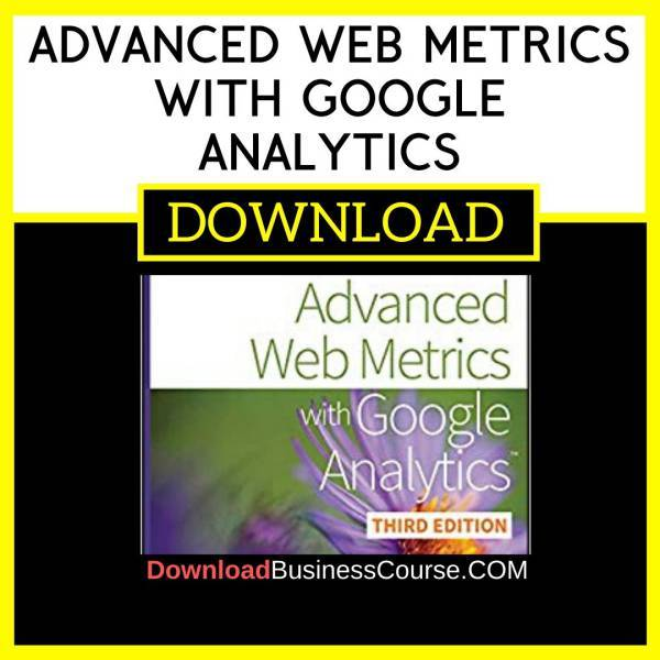 Advanced Web Metrics With Google Analytics FREE DOWNLOAD iDownloadProgram