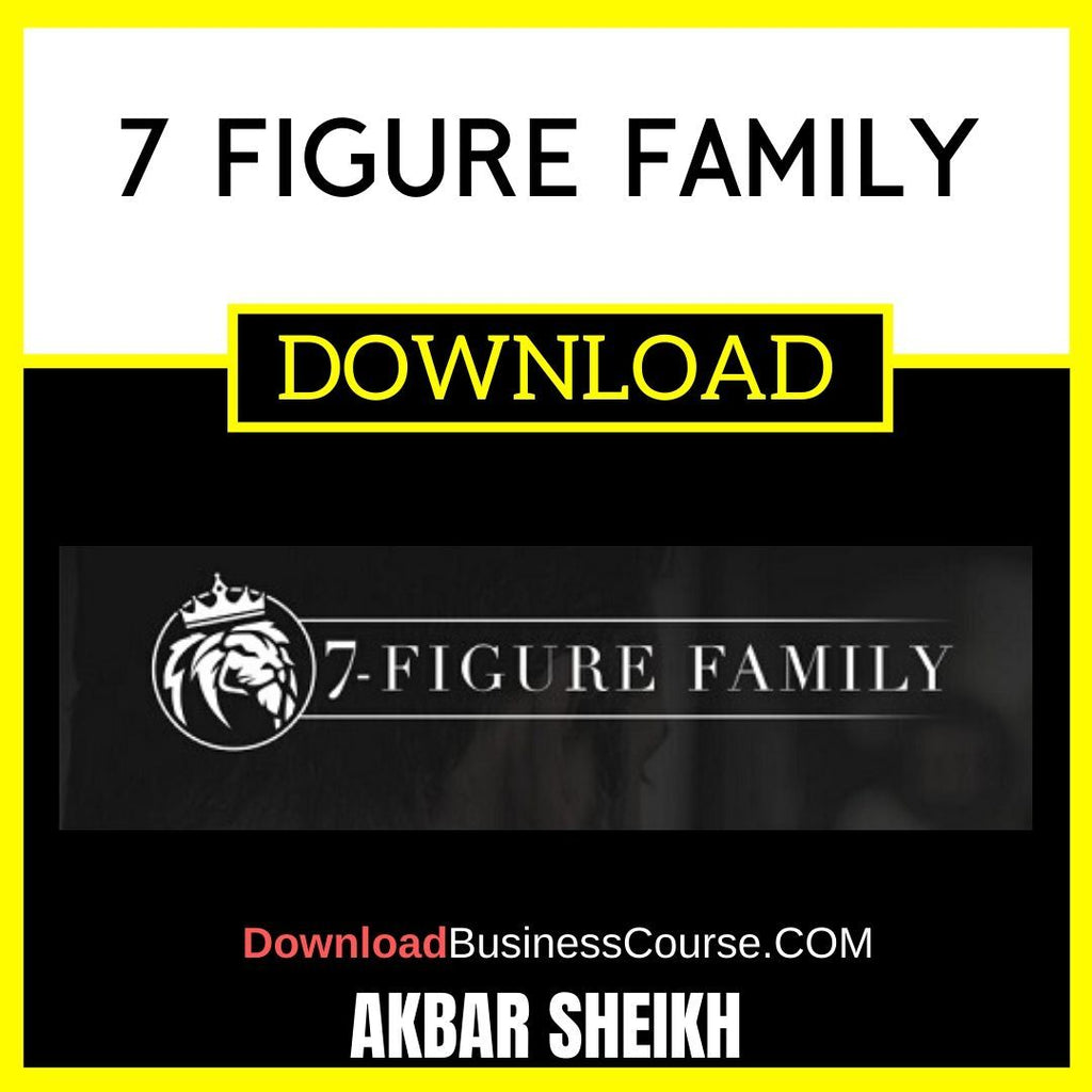 Akbar Sheikh 7 Figure Family FREE DOWNLOAD iDownloadProgram