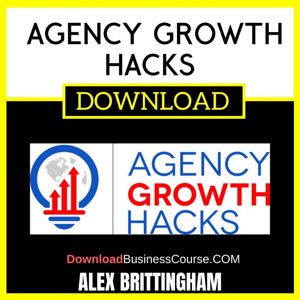 Alex Brittingham Agency Growth Hacks FREE DOWNLOAD iDownloadProgram