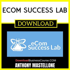 Anthony Mastellone Ecom Success Lab FREE DOWNLOAD iDownloadProgram
