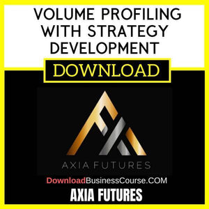 Axia Futures Volume Profiling With Strategy Development FREE DOWNLOAD iDownloadProgram