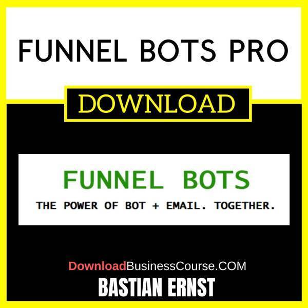 Bastian Ernst Funnel Bots Pro FREE DOWNLOAD iDownloadProgram