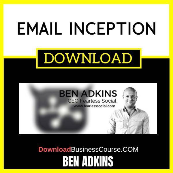 Ben Adkins Email Inception FREE DOWNLOAD iDownloadProgram