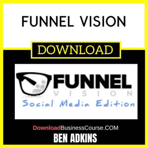 Ben Adkins Funnel Vision FREE DOWNLOAD iDownloadProgram